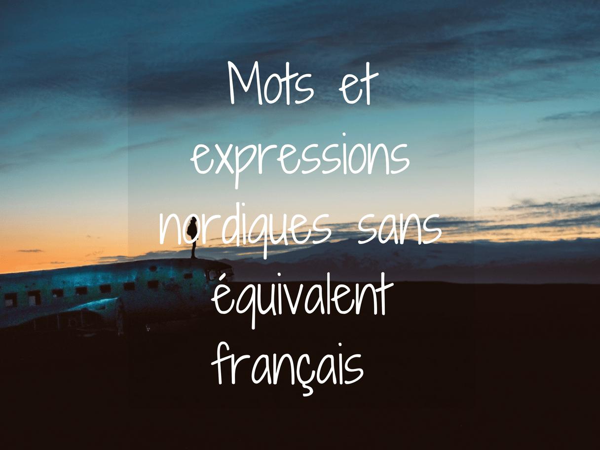 Mots et expressions nordiques sans équivalent français